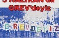 5 HAZİRAN'DA GREV'DEYİZ!