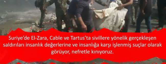 Cable ve Tartus Katliamını Kınıyoruz!