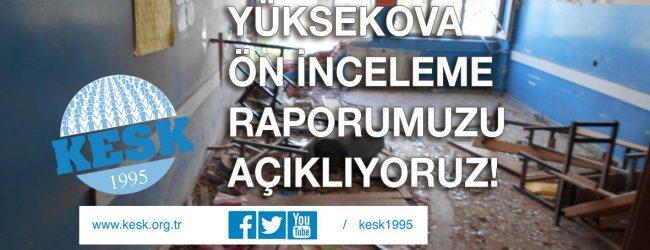 KESK Olarak Yüksekova Ön İnceleme Raporumuzu Açıklıyoruz!