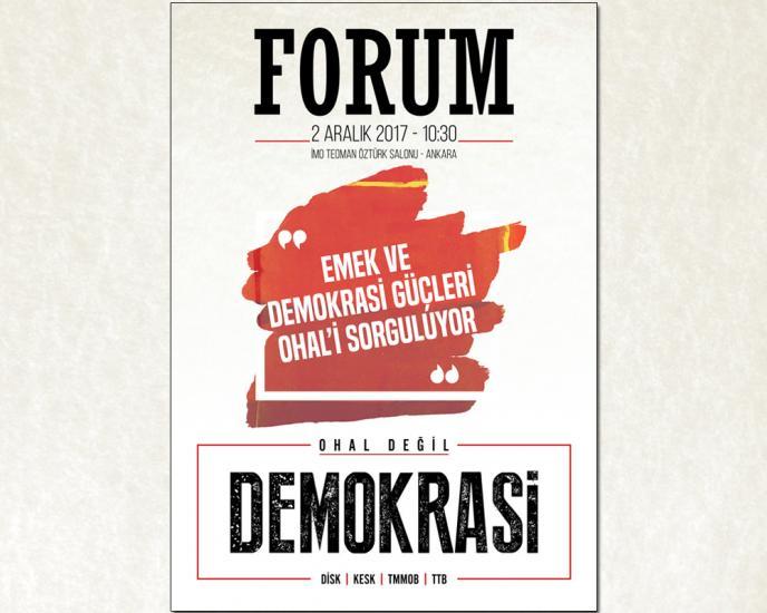 FORUM: EMEK VE DEMOKRASİ GÜÇLERİ OHAL'İ SORGULUYOR!