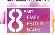 8 MART: EMEK, EŞİTLİK, BARIŞ