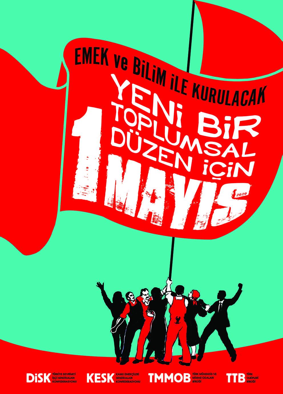KESK-DİSK-TMMOB-TTB: Emek ve Bilim ile Kurulacak Yeni Bir Toplumsal Düzen İçin 1 Mayıs